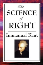 The Science of Right ebook by Immanual Kant