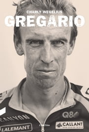 Gregario ebook by Charly Wegelius,Roberto Falcó Miramontes,Tom Southam
