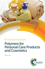 Polymers for Personal Care Products and Cosmetics ebook by Loh, Xian Jun