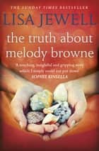 The Truth About Melody Browne ebook by Lisa Jewell