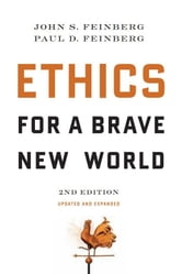 Ethics for a Brave New World, Second Edition ebook by John S. Feinberg,Paul D. Feinberg