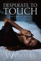 Desperate to Touch ebook by