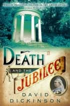 Death and the Jubilee ebook by David Dickinson