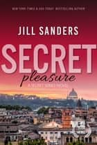 Secret Pleasure ebook by Jill Sanders