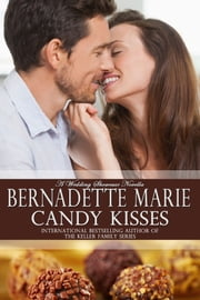 Candy Kisses ebook by Bernadette Marie