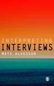 Interpreting Interviews ebook by Mats Alvesson