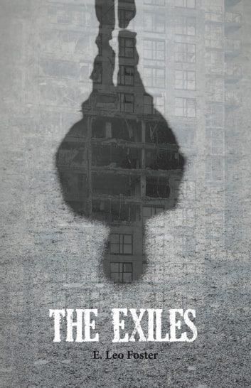 The Exiles ebook by E. Leo Foster