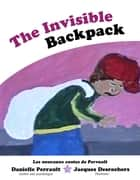 The invisible BackPack ebook by Danielle Perrault