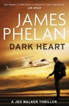 Dark Heart ebook by James Phelan