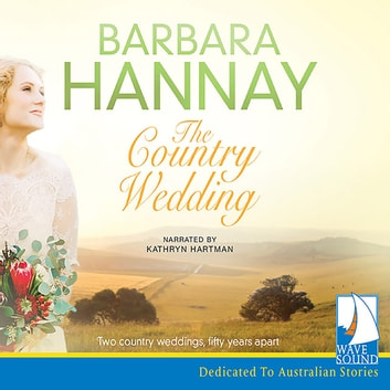 The Country Wedding audiobook by Barbara Hannay