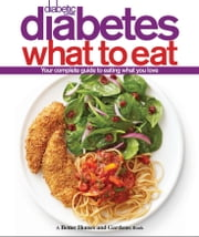 Diabetic Living Diabetes What to Eat ebook by Better Homes and Gardens