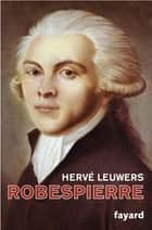 Robespierre ebook by Hervé Leuwers