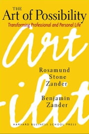 The Art of Possibility ebook by Zander, Rosamund Stone