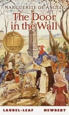 The Door in the Wall ebook by Marguerite De Angeli