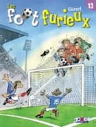 Les foot furieux Tome 13 ebook by Gurcan Gursel