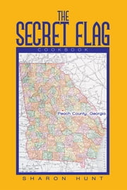 THE SECRET FLAG - Cookbook ebook by Kobo.Web.Store.Products.Fields.ContributorFieldViewModel