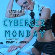 Cybersex Monday audiobook by Jennifer Grey