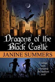 The Dragons of the Black Castle ebook by Janine Summers