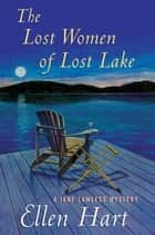 The Lost Women of Lost Lake - A Jane Lawless Mystery ebook by