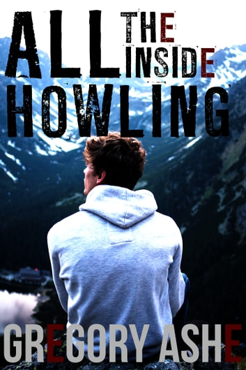 All the Inside Howling ebook by Gregory Ashe