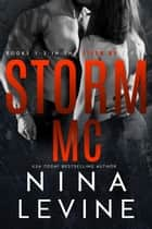 Storm MC Collection Books 1 - 4 ebook by Nina Levine