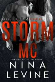 Storm MC Collection Books 1 - 4 - Storm MC ebook by Nina Levine