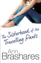 The Sisterhood Of The Travelling Pants ebook by