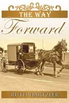 The Way Forward (The Amish Millers Get Married Book 2) ebook by Ruth Hartzler