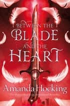 Between the Blade and the Heart: Valkyrie Book 1 ebook by