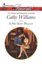 At Her Boss's Pleasure ebook by Cathy Williams