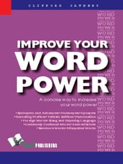 Improve Your Word Power - A concise way to increase your word power ebook by Clifford Sawhney
