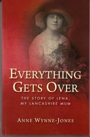 Everything Gets Over ebook by Anne Wynne-Jones