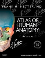 Atlas of Human Anatomy ebook by Frank H. Netter