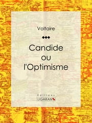 Candide - ou L'Optimisme ebook by Voltaire,Ligaran