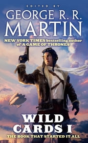 Wild Cards I ebook by George R. R. Martin,Wild Cards Trust,George R. R. Martin