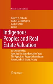 Indigenous Peoples and Real Estate Valuation ebook by Robert A. Simons,Rachel M. Malmgren,Garrick Small