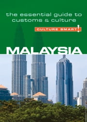 Malaysia - Culture Smart! - The Essential Guide to Customs & Culture ebook by Victor King