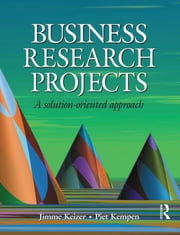 Business Research Projects ebook by Jimme Keizer,Piet Kempen