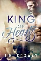 King of Hearts ebook by L.H. Cosway