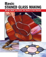 Basic Stained Glass Making ebook by Eric Ebeling