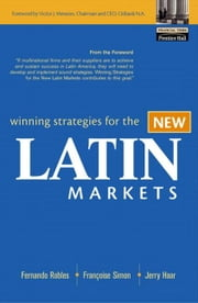 Winning Strategies for the New Latin Markets ebook by Robles, Fernando