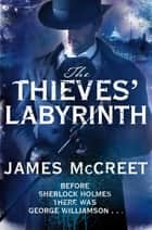 The Thieves' Labyrinth ebook by James McCreet