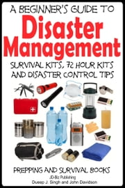 A Beginner's Guide to Disaster Management ebook by Dueep Jyot Singh,John Davidson