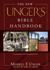 The New Unger's Bible Handbook ebook by Merrill F. Unger