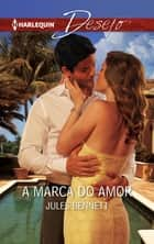 A marca do amor ebook by Jules Bennett