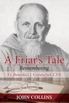 A Friar's Tale ebook by John Collins