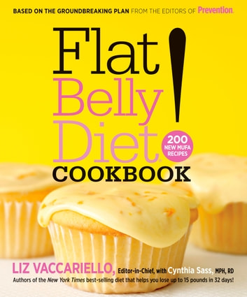 Flat Belly Diet! Cookbook - 200 New MUFA Recipes ebook by Liz Vaccariello,Cynthia Sass