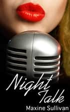 Night Talk ebook by Maxine Sullivan