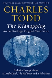 The Kidnapping: An Ian Rutledge Original Short Story with Bonus Content ebook by Charles Todd