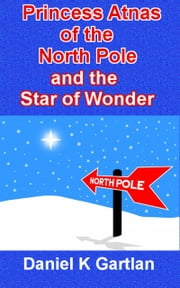 Princess Atnas of the North Pole and the Star of Wonder